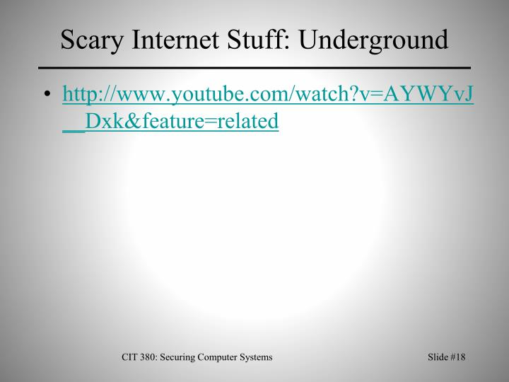 Scary Internet Stuff: Underground