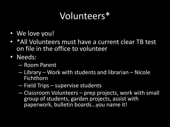 Volunteers*
