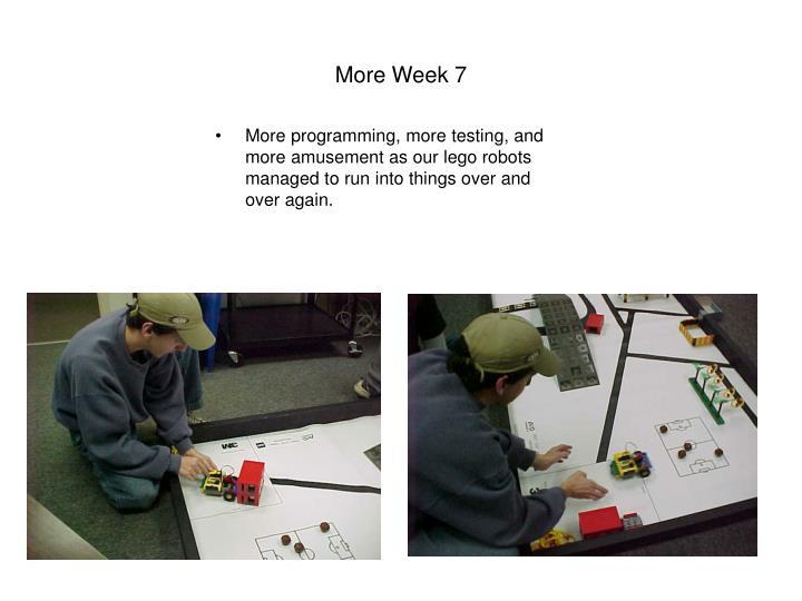 More Week 7