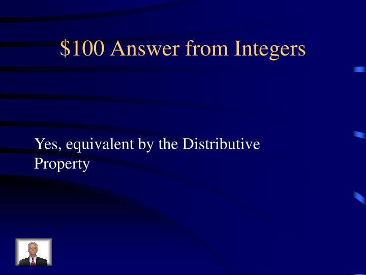 $100 Answer from Integers