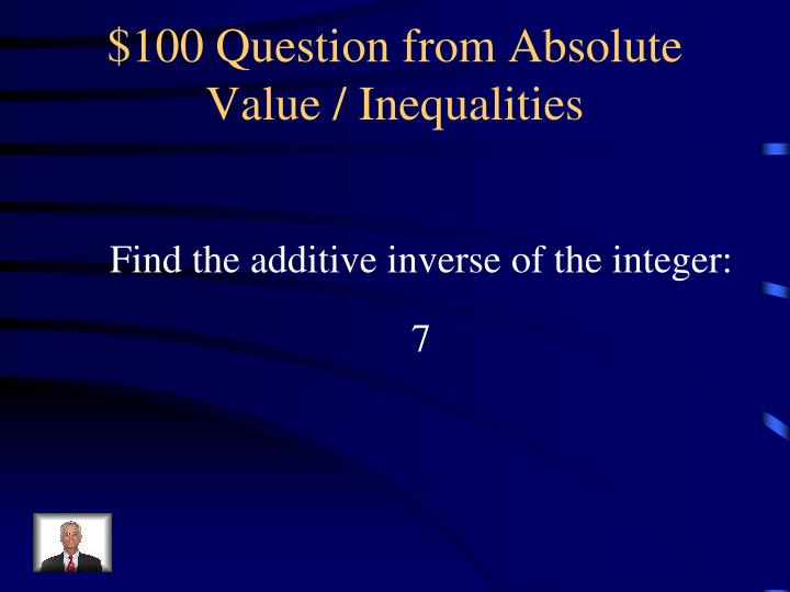 $100 Question from Absolute Value / Inequalities