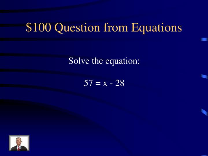 $100 Question from Equations