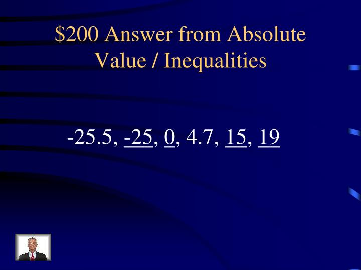 $200 Answer from Absolute Value / Inequalities