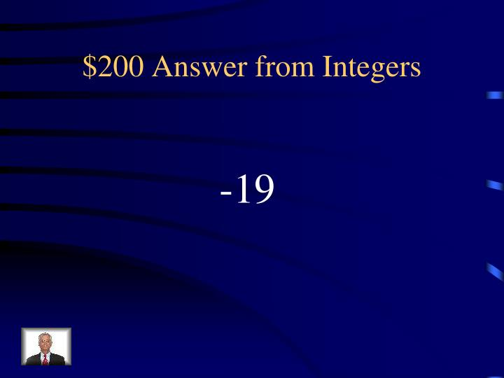 $200 Answer from Integers