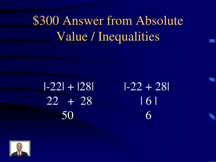 $300 Answer from Absolute Value / Inequalities