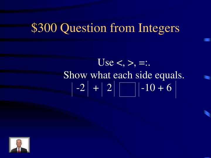 $300 Question from Integers