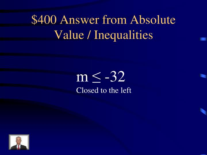 $400 Answer from Absolute Value / Inequalities