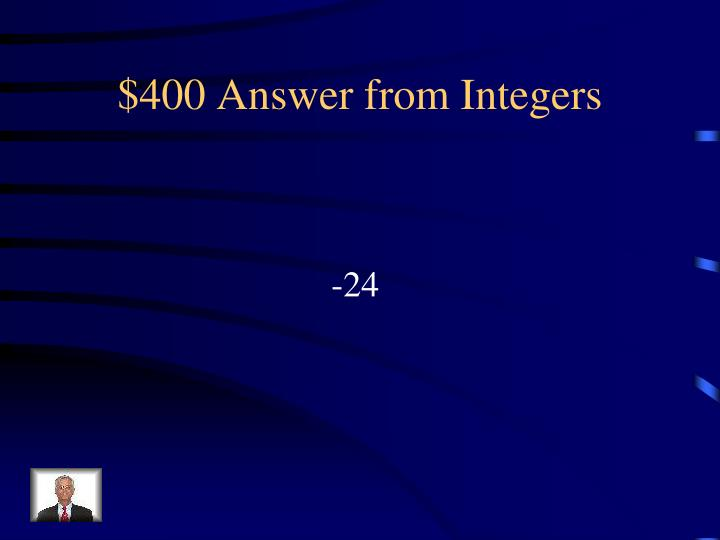 $400 Answer from Integers