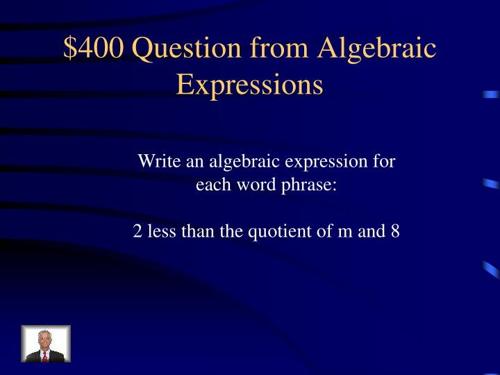 $400 Question from Algebraic Expressions