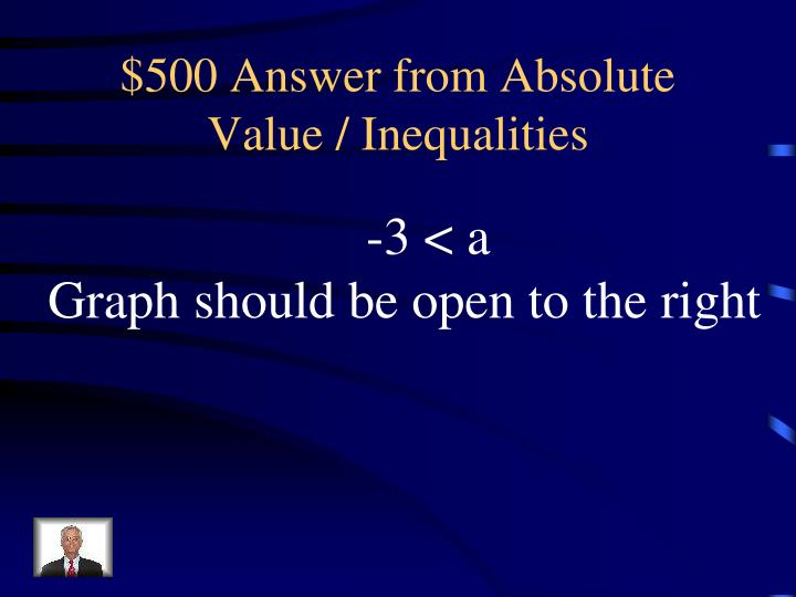 $500 Answer from Absolute Value / Inequalities