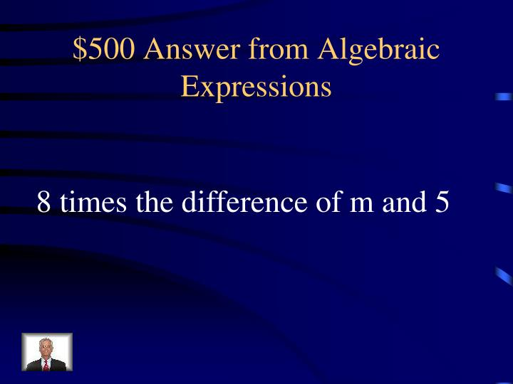 $500 Answer from Algebraic Expressions