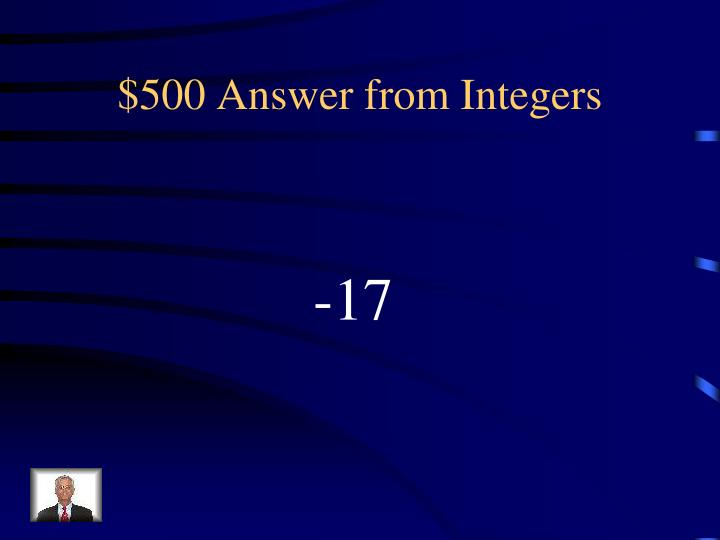 $500 Answer from Integers
