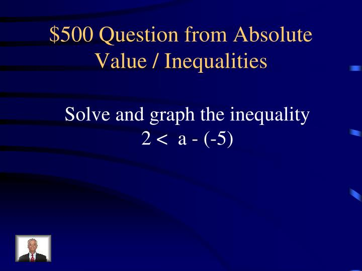 $500 Question from Absolute Value / Inequalities