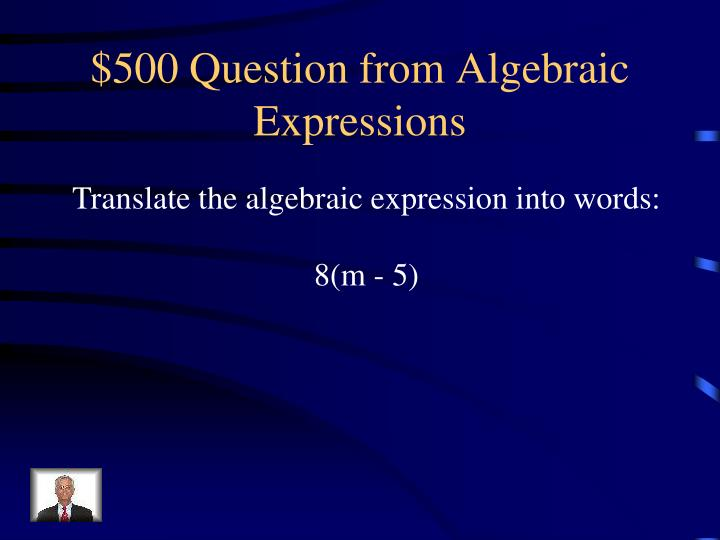 $500 Question from Algebraic Expressions