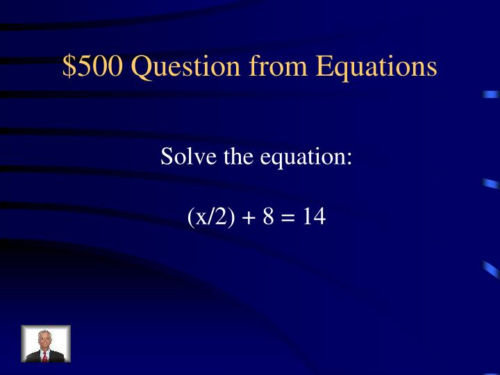 $500 Question from Equations