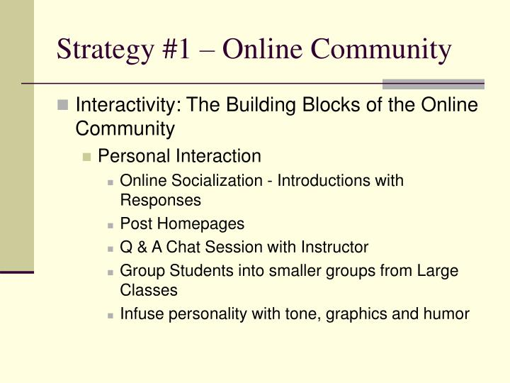 Strategy #1 – Online Community