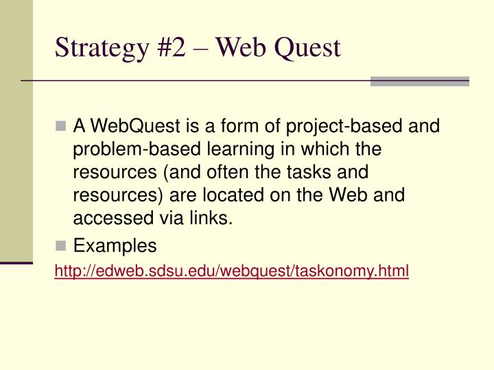 Strategy #2 – Web Quest