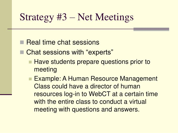 Strategy #3 – Net Meetings