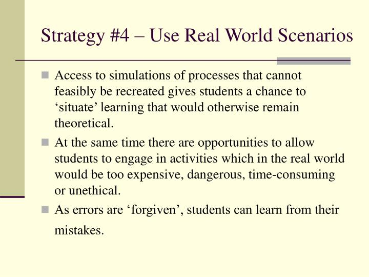 Strategy #4 – Use Real World Scenarios