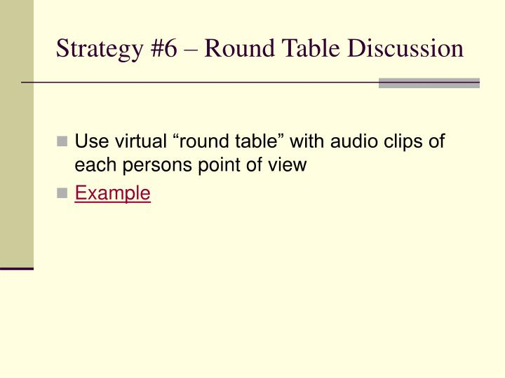 Strategy #6 – Round Table Discussion