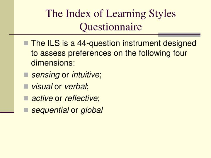 The Index of Learning Styles Questionnaire