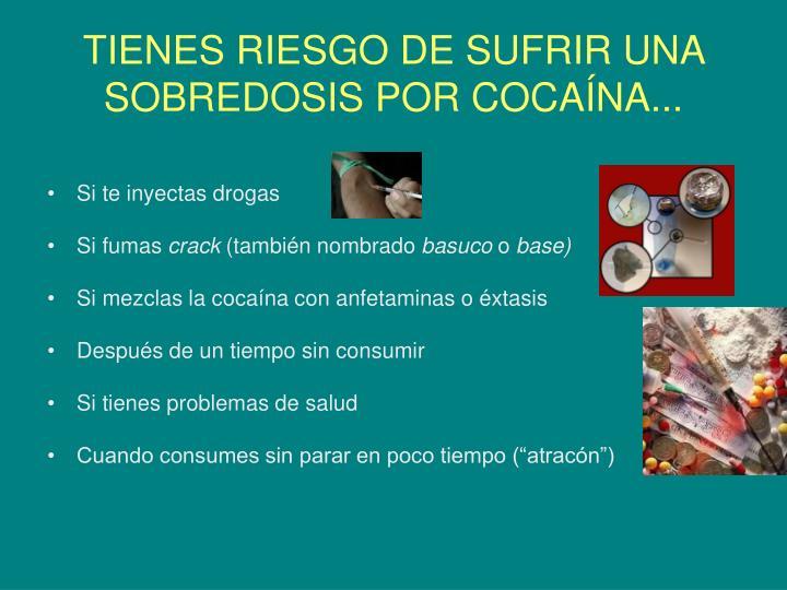 TIENES RIESGO DE SUFRIR UNA SOBREDOSIS POR COCAÍNA...