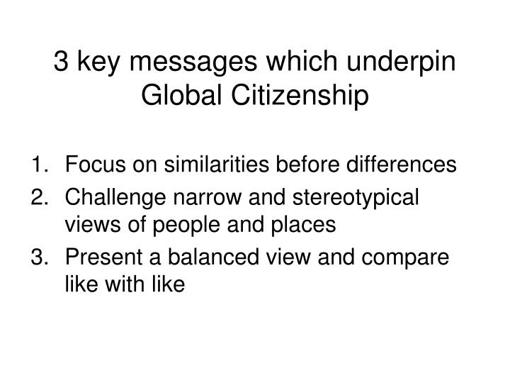 3 key messages which underpin Global Citizenship