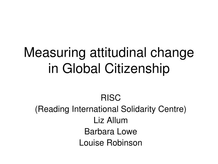 Measuring attitudinal change in Global Citizenship