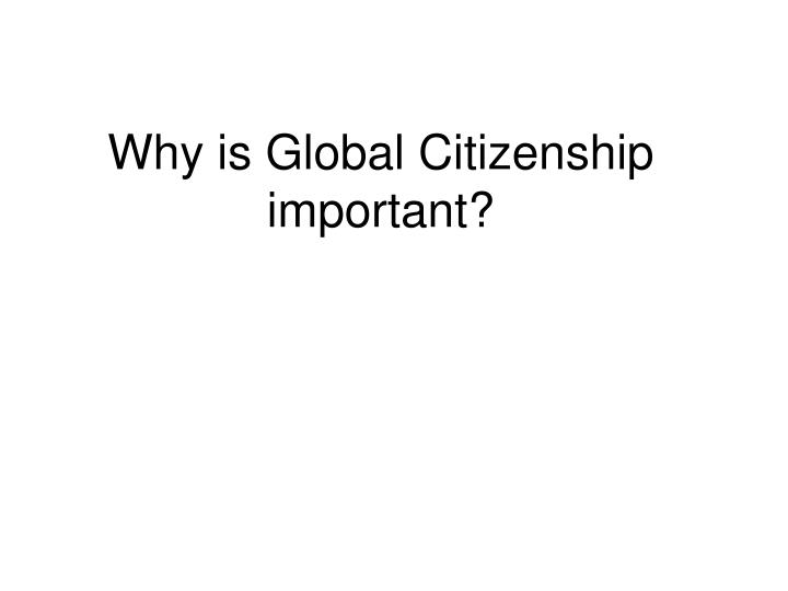 Why is Global Citizenship important?