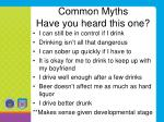 common myths have you heard this one