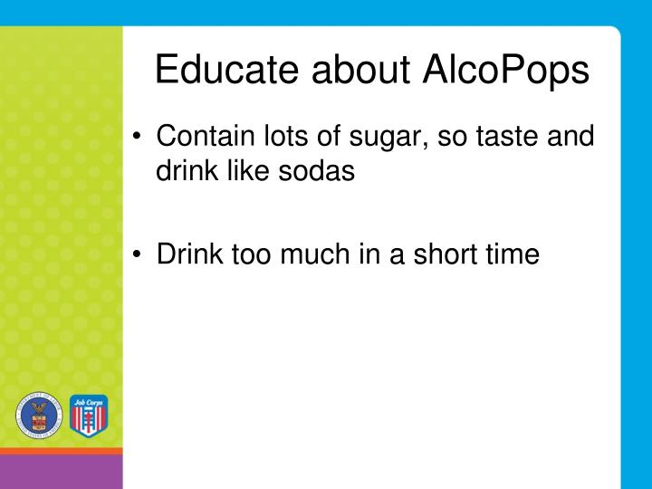 Educate about AlcoPops