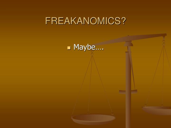 FREAKANOMICS?
