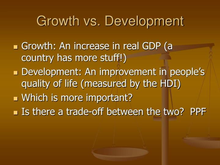 Growth vs. Development
