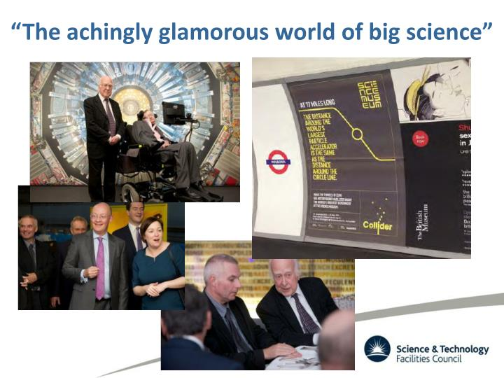 """The achingly glamorous world of big science"""