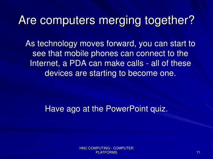 Are computers merging together?