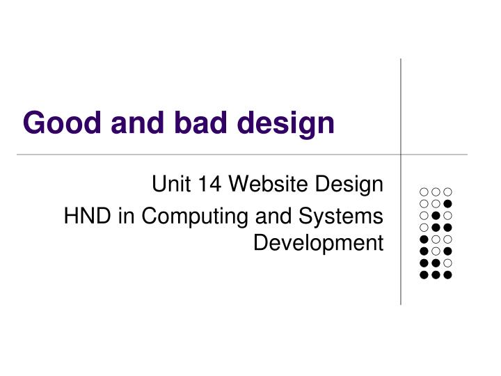 Good and bad design