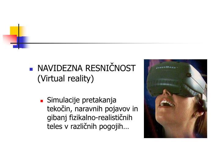NAVIDEZNA RESNIČNOST (Virtual reality)