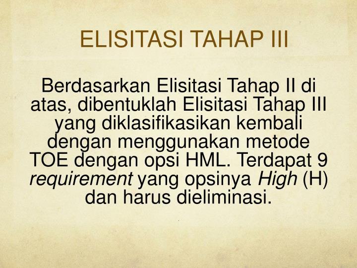 ELISITASI TAHAP III