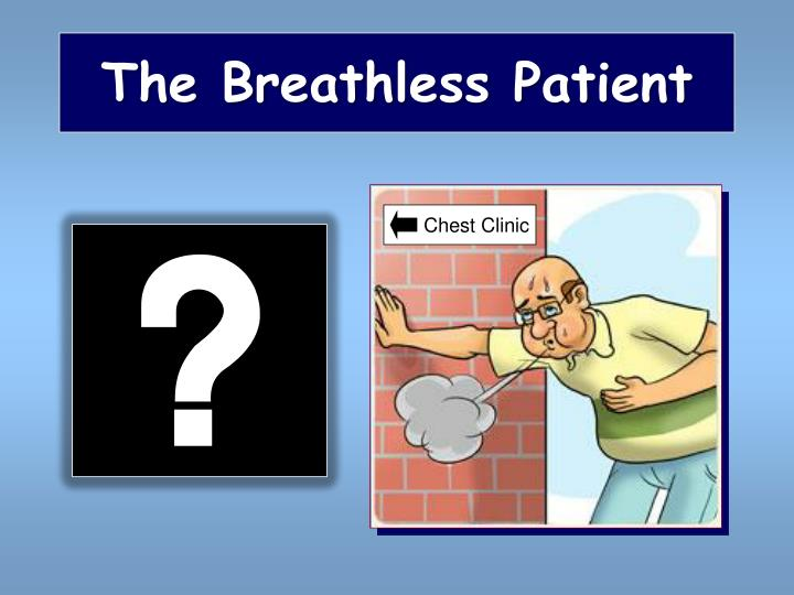 The breathless patient
