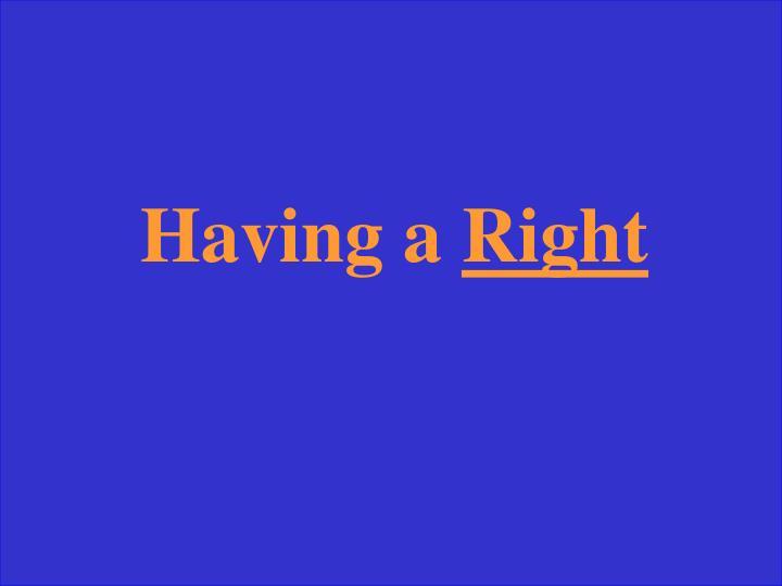 Having a