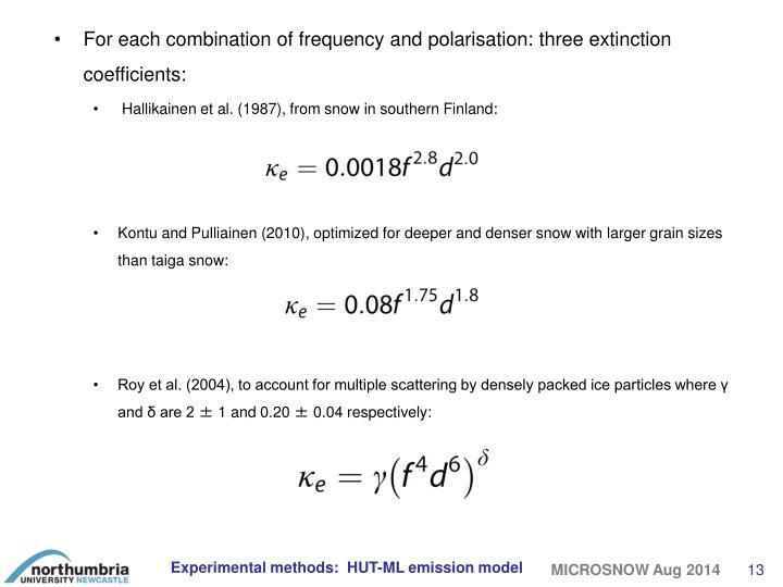 For each combination of frequency and polarisation: three extinction coefficients: