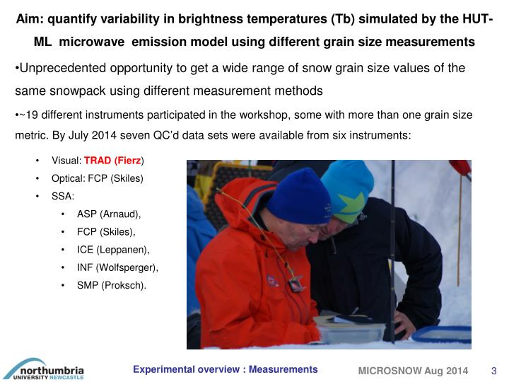 Aim: quantify variability in brightness temperatures (Tb) simulated by the HUT-ML  microwave  emission model using different grain size measurements