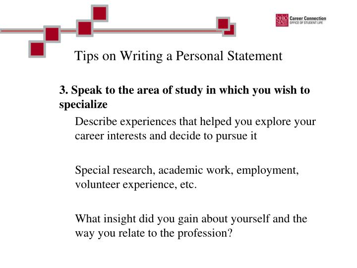 tips on writing a personal statement If you're sitting down right now, trying to write the most brilliant, persuasive, powerful personal statement ever written, but your fingers are paralyzed on the keys, you're not alone.