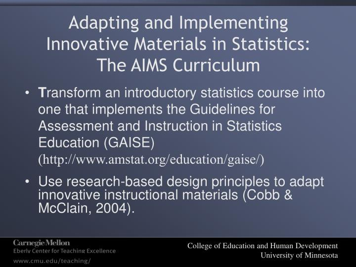 Adapting and Implementing Innovative Materials in Statistics: