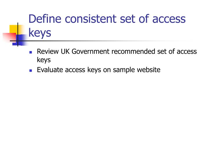 Define consistent set of access keys