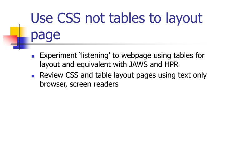 Use CSS not tables to layout page