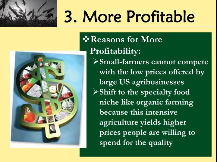 3. More Profitable