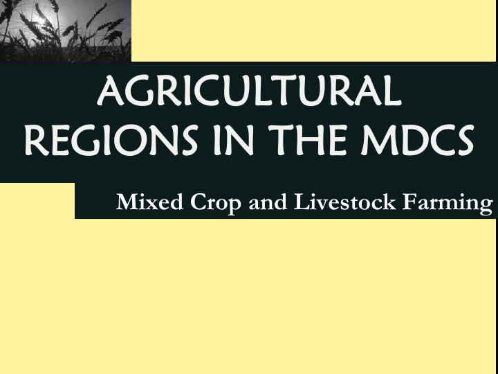 Mixed Crop and Livestock Farming