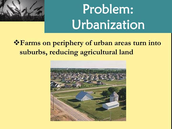 Problem: Urbanization