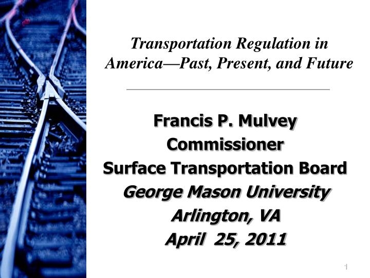 Transportation Regulation in America—Past, Present, and Future